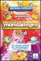"""Mondallegro. 2 Cd con disegni originali per """"personalizzare"""" il tuo tempo libero"""
