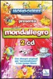 """Copertina di 'Mondallegro. 2 Cd con disegni originali per """"personalizzare"""" il tuo tempo libero'"""