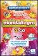 Mondallegro. 2 Cd con disegni originali per