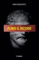 Plinio Il Vecchio - Margheritis Mario