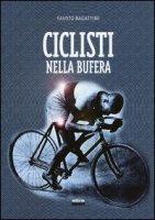Ciclisti nella bufera - Bagattini Fausto
