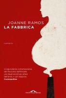 La fabbrica - Joanne Ramos