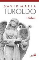 I Salmi - David M. Turoldo