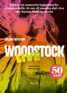 Copertina di 'Woodstock live. 50 anni. Ediz. illustrata'