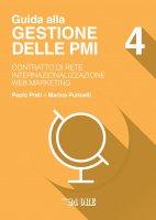Gestione delle PMI 4 - CONTRATTO DI RETE - INTERNAZIONALIZZAZIONE - WEB MARKETING - Paolo Preti,  Marina Puricelli