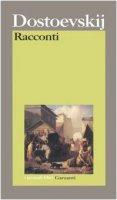 Racconti - Dostoevskij Fëdor
