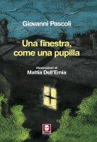 Una finestra, come una pupilla - Giovanni Pascoli