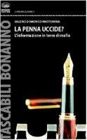 La penna uccide? L'informazione in terra di mafia - Martorana Valerio D.