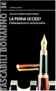 Copertina di 'La penna uccide? L'informazione in terra di mafia'