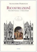 Ricostruzioni. Piero della Francesca. L'Altare di Gand - Parronchi Alessandro