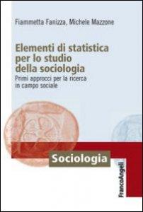 Copertina di 'Elementi di statistica per lo studio della sociologia. Primi approcci per la ricerca in campo sociale'
