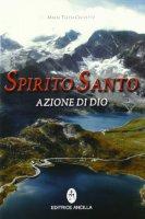 Spirito Santo azione di Dio - Crovetto M. Teresa