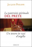 La paternità spirituale del prete - Jacques Philippe