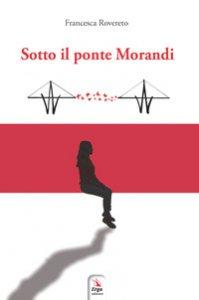 Copertina di 'Sotto il ponte Morandi'