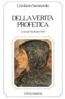 Della verità profetica - Girolamo Savonarola