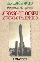 Alfonso Colognesi astronomo e matematico - Gian Carlo M. Rivolta
