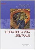 Le età della vita spirituale - Aa.Vv.