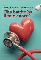Che battito ha il mio cuore? - Maria Emmanuel Corradini