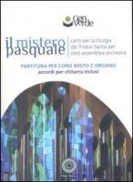 Il mistero pasquale. Canti per la liturgia del triduo santo - Gen Verde (gruppo musicale)