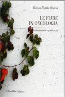Fiabe in oncologia - Bratta Rocca-Maria