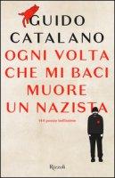 Ogni volta che mi baci muore un nazista - Catalano Guido
