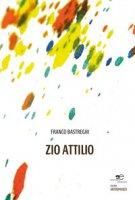 Zio Attilio - Bastreghi Franco