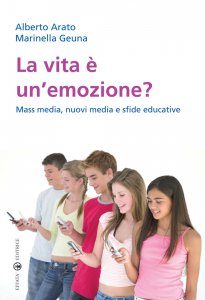 Copertina di 'La vita è un'emozione? Mass media, nuovi media e sfide educative'