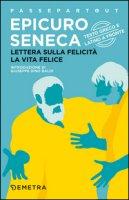 Lettera sulla felicità-La vita felice. Testo greco e latino a fronte - Epicuro, Seneca L. Anneo