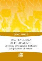 Dal fenomeno al fondamento - Fabio Miele