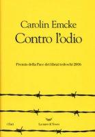 Contro l'odio - Emcke Carolin