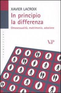 Copertina di 'In principio la differenza. Omosessualità, matrimonio, adozione'