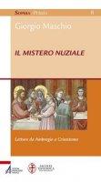 Il mistero nuziale - Maschio Giorgio