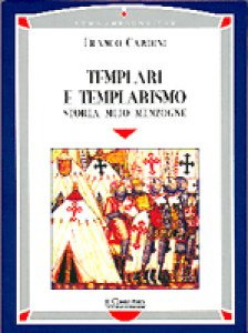 Copertina di 'Templari e templarismo. Storia, mito, menzogne'
