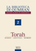 La biblioteca di Qumran 2. Torah, Esodo, Levitico, Numeri