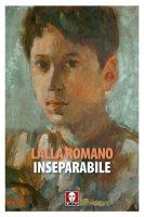 Inseparabile - Lalla Romano