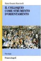 Il colloquio come strumento d'orientamento - Mancinelli M. Rosaria