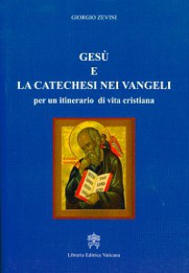 Copertina di 'Gesù e la catechesi nei vangeli per un itinerario di vita cristiana'