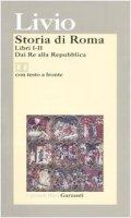 Storia di Roma. Libri 1-2. Dai Re alla Repubblica. Testo latino a fronte - Livio Tito