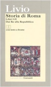 Copertina di 'Storia di Roma. Libri 1-2. Dai Re alla Repubblica. Testo latino a fronte'