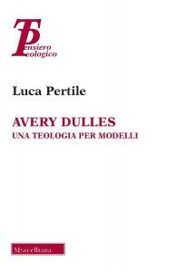 Copertina di 'Avery Dulles. Una teologia per modelli.'