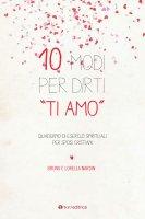 """10 modi per dirti """"Ti Amo"""" - Bruno e Lorella Nardin"""