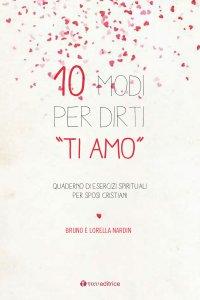"""Copertina di '10 modi per dirti """"Ti Amo""""'"""