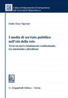 I media di servizio pubblico nell'età della rete - Giulio Enea Vigevani