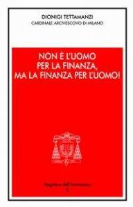 Copertina di 'Non è l'uomo per la finanza, ma la finanza per l'uomo!. Orientamenti morali dell'operare nel credito e nella finanza'