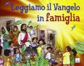 Leggiamo il Vangelo in famiglia - Autori vari