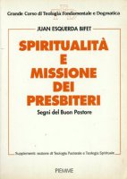 Spiritualità e missione dei presbiteri. Segni del buon pastore - Esquerda Bifet Juan