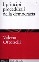 I principi procedurali della democrazia - Ottonelli Valeria