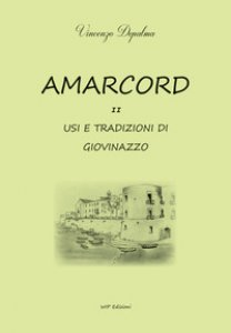 Copertina di 'Amarcord. Usi e tradizione di Giovinazzo'