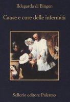 Cause e cure delle infermità - Ildegarda di Bingen (santa)