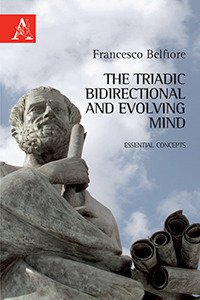 Copertina di 'The triadic, bidirectional, and evolving mind. Essential concepts'